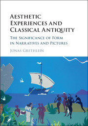 Jonas Grethlein: Aesthetic Experiences and Classical Antiquity